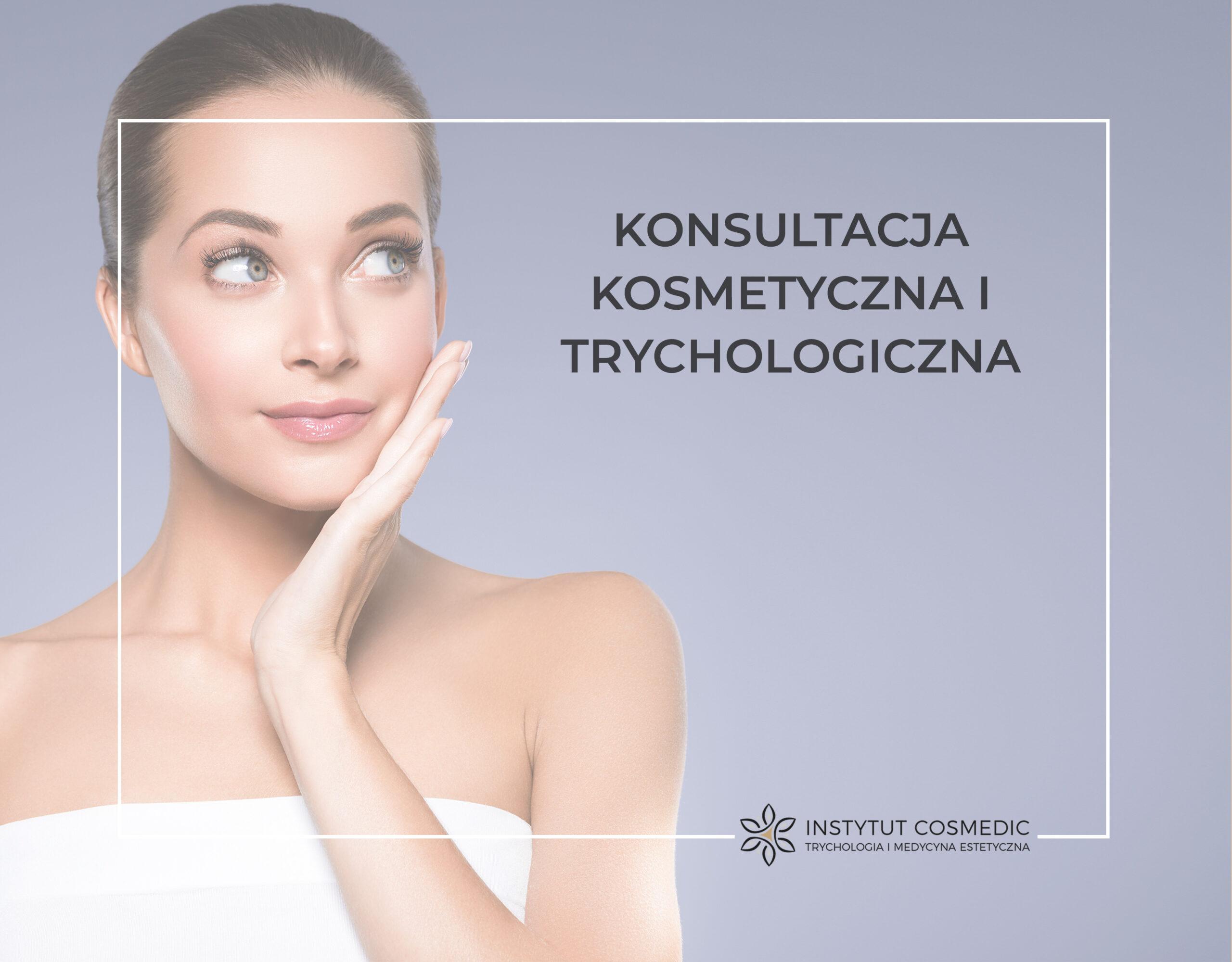 KonsultacKonsultacje kosmetyczne i trychologiczne - Instytutcosmedicje kosmetyczne i trychologiczne - Instytutcosmedic